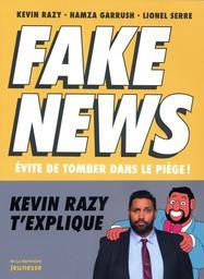Fake news : évite de tomber dans le piège ! / Kevin Razy, Hamza Garrush | Razy, Kevin (1987-....). Auteur