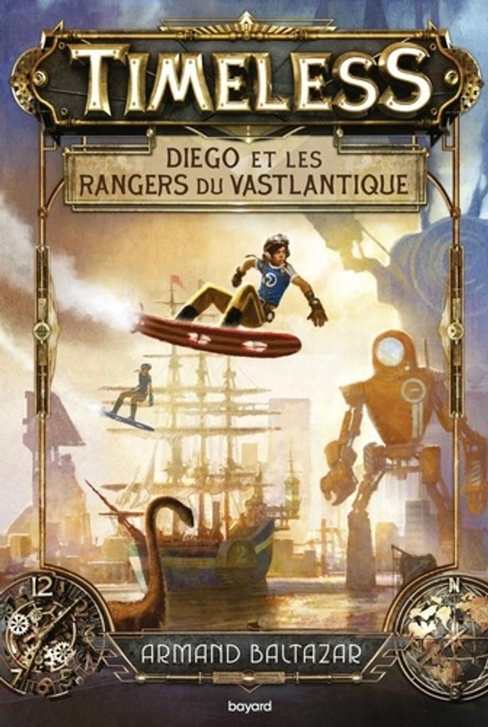 Timeless : Diego et les rangers du Vastlantique / Armand Baltazar  