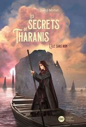 Les secrets de Tharanis, T.1 : L' île sans nom / David Moitet |
