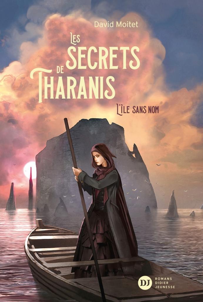 Les secrets de Tharanis, T.1 : L' île sans nom / David Moitet  