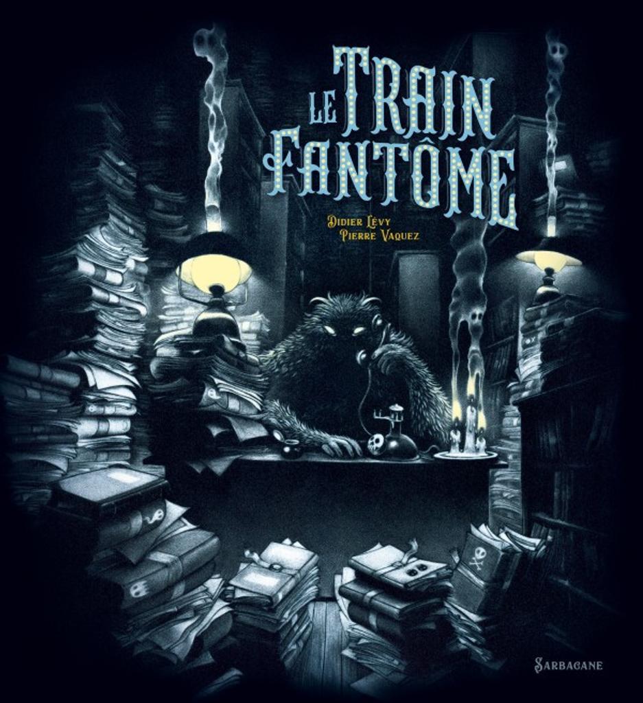 Le train fantôme / Didier Lévy  