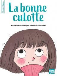 La bonne culotte / Marie Lenne-Fouquet  