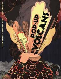 Pop-up volcans / Fleur Daugey, Bernard Duisit | Daugey, Fleur (1979-....). Auteur