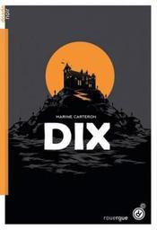 Dix / Marine Carteron   Carteron, Marine (1972-....). Auteur