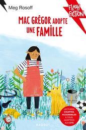 MacGrégor adopte une famille / Meg Rosoff | Rosoff, Meg (1956-....). Auteur