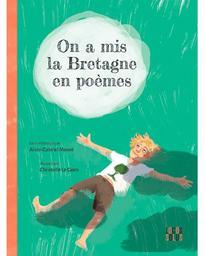 On a mis la Bretagne en poème / édition Alain-Gabriel Monot  