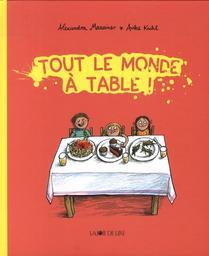 Tout le monde à table ! / texte Alexandra Maxeiner   Maxeiner, Alexandra (1971-....). Auteur