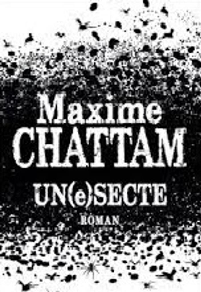 Un(e)secte / Maxime Chattam  
