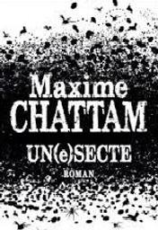 Un(e)secte / Maxime Chattam   Chattam, Maxime (1976-....). Auteur