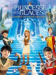 La Princesse des glaces . DVD : Le monde des miroirs magiques . La Princesse des glaces 4 = Snezhnaya koroleva. Zazerkale / Robert Lence, Aleksey Tsitsilin, réal.    Lence , Robert . Scénariste