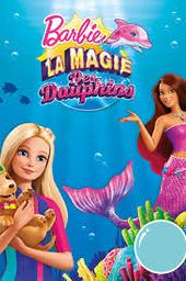 Barbie et ses soeurs: La magie des dauphins . DVD = Barbie: Dolphin Magic / Conrad Helten, réal.    Helten , Conrad . Metteur en scène ou réalisateur