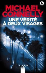 Une vérité à deux visages / Michael Connelly   Connelly, Michael (1956-....). Auteur