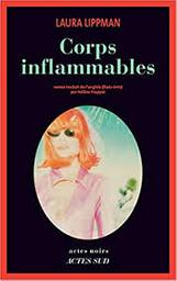 Corps inflammables / Laura Lippman | Lippman, Laura (1959-....). Auteur