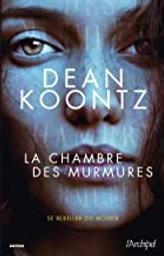 La chambre des murmures / Dean Ray Koontz   Koontz, Dean Ray (1945-....). Auteur