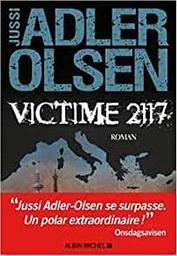 Victime 2117 : roman / Jussi Adler-Olsen   Adler-Olsen, Jussi (1950-....). Auteur