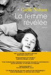 La femme révélée / Gaëlle Nohant | Nohant, Gaëlle (1973-....). Auteur