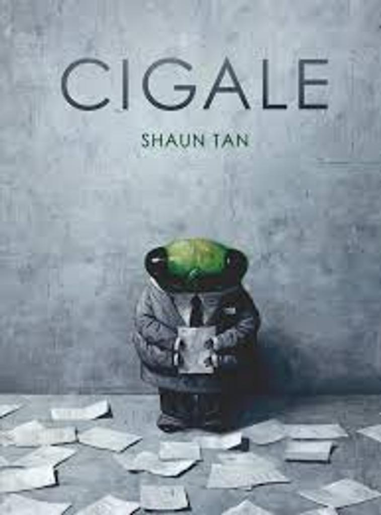 Cigale / Shaun Tan  