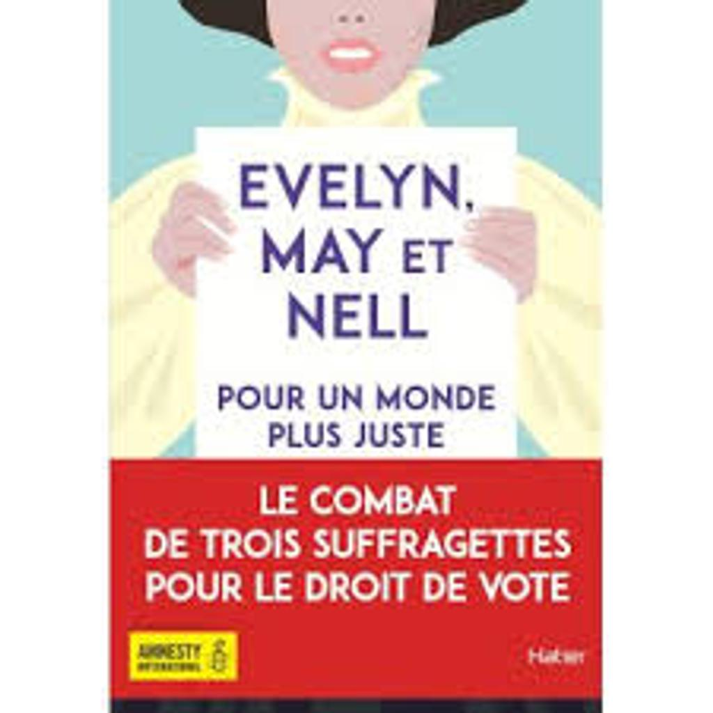 Evelyn, May et Nell : pour un monde plus juste / Sally Nicholls  