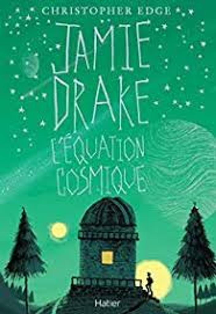 Jamie Drake : l'équation cosmique / Christopher Edge  