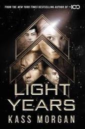 Light years. 1 / Kass Morgan | Morgan, Kass. Auteur
