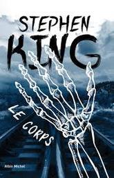 Le corps / Stephen King | King, Stephen (1947-....). Auteur