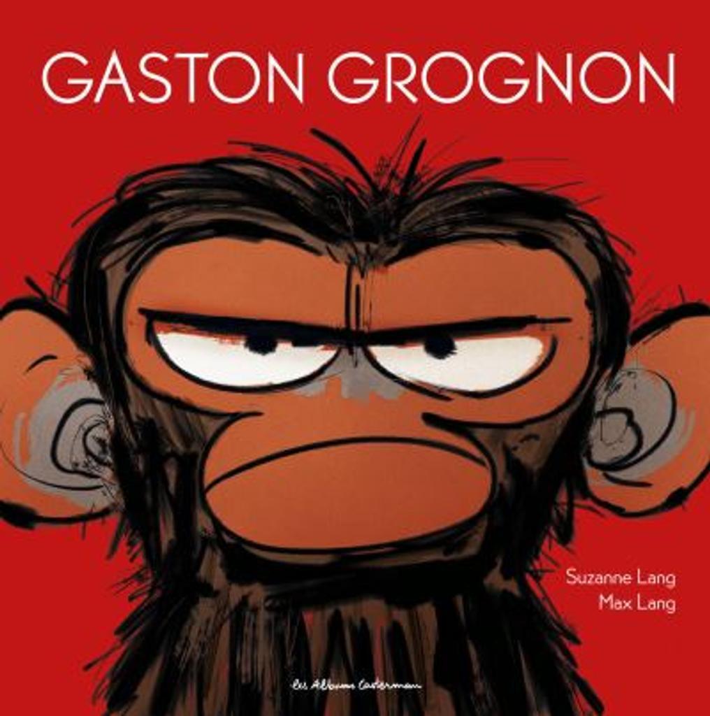 Gaston grognon / Suzanne Lang |