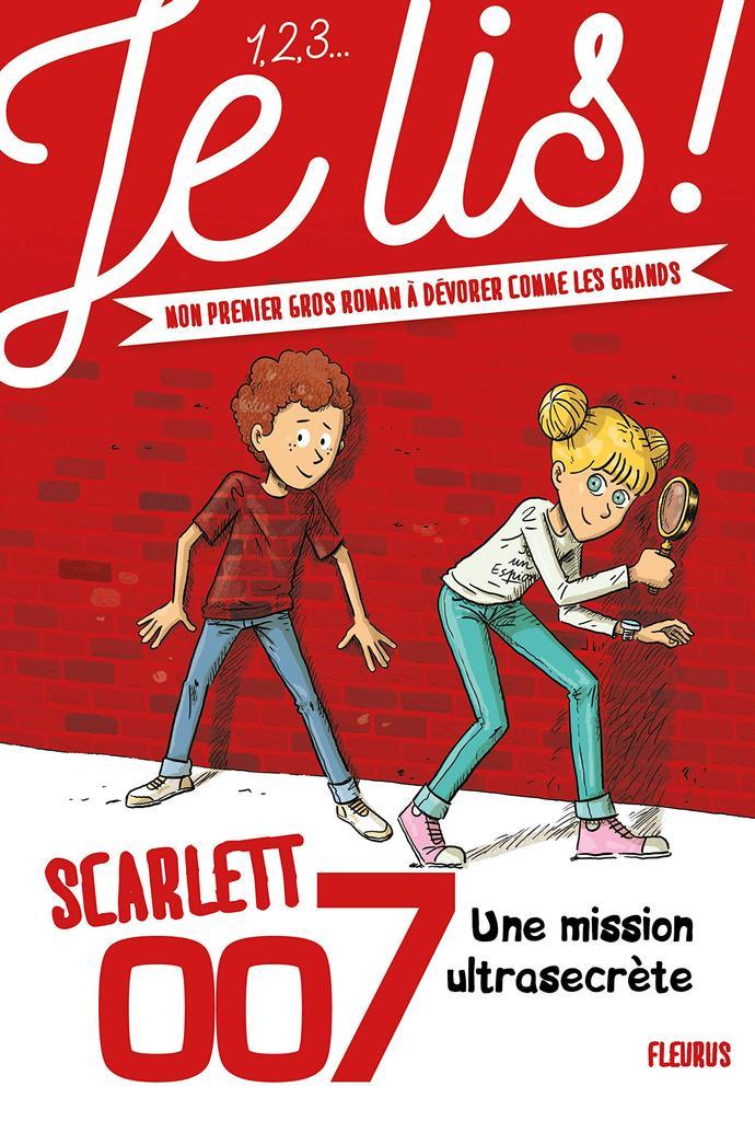 Scarlett 007 : Une mission ultrasecrète / textes de Geneviève Guilbault | Guilbault, Geneviève (1978-....). Auteur