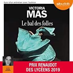 Le bal des folles / Victoria Mas | Mas, Victoria (1987-....). Auteur