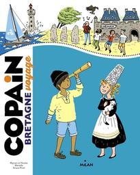Copain voyage : Bretagne / textes de Myriam et Nicolas Martelle | Martelle, Myriam. Auteur