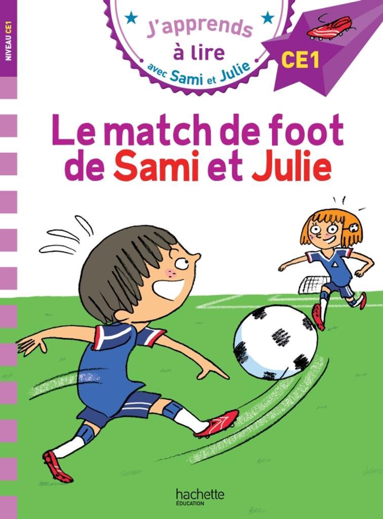 Le match de foot de Sami et Julie : niveau CE1 / Loïc Audrain, Sandra Lebrun |
