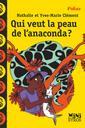 Qui veut la peau de l'anaconda ? / Yves-Marie et Nathalie Clément | Clément, Yves-Marie (1959-....). Auteur