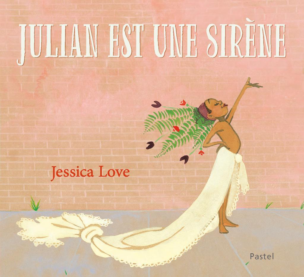 Julian est une sirène / Jessica Love |