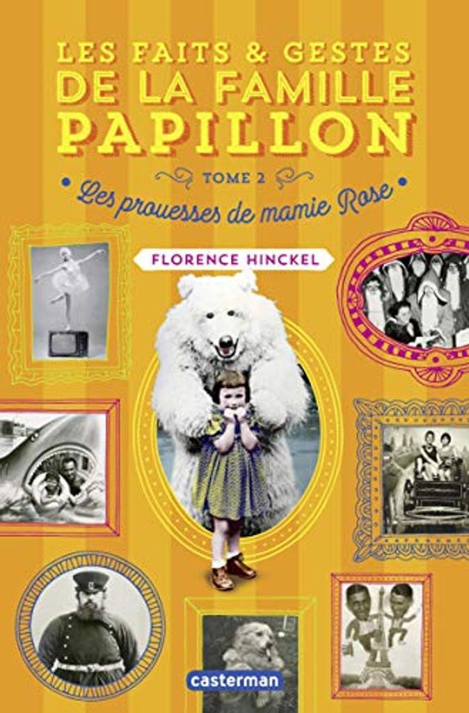 Les faits & gestes de la famille Papillon, T.2 : Les prouesses de mamie Rose / Florence Hinckel |
