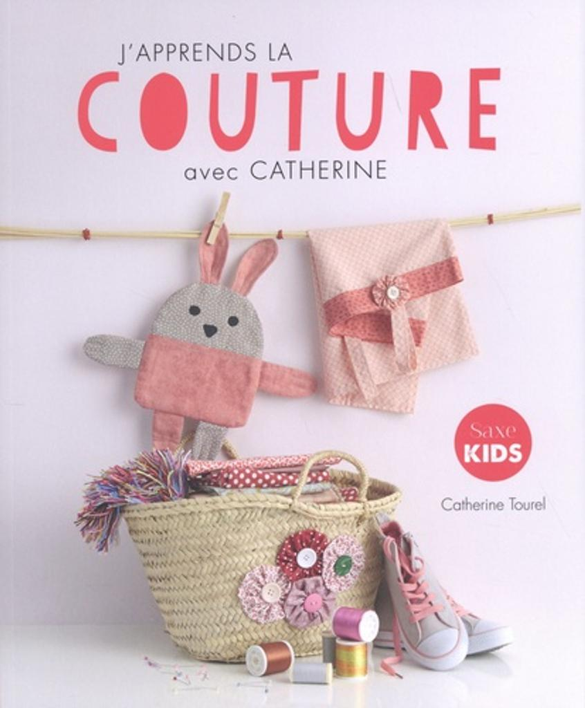 J'apprends la couture avec Catherine / Catherine Tourel |