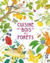 Cuisine des bois et des forêts / Justine Gautier | Gautier, Justine. Auteur