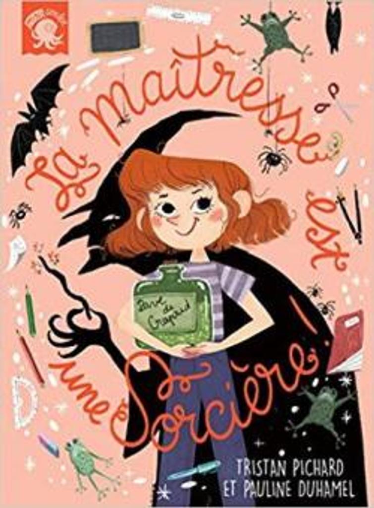 La maîtresse est une sorcière ! / texte Tristan Pichard |