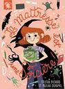 La maîtresse est une sorcière ! / texte Tristan Pichard | Pichard, Tristan. Auteur