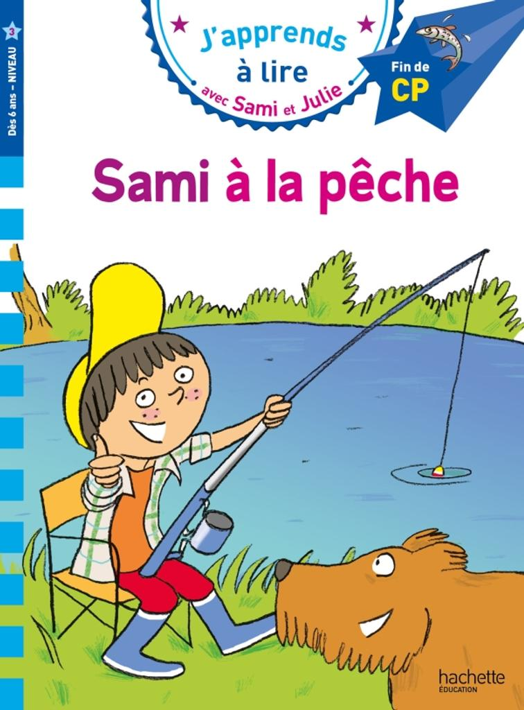 Sami à la pêche : fin de CP / texte Sandra Lebrun et Loïc Audrain |