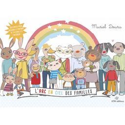 L' arc en ciel des familles / Muriel Douru   Douru, Muriel (1976-....). Auteur