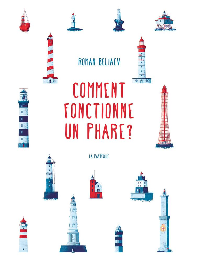 Comment fonctionne un phare ? / Roman Beliaev |