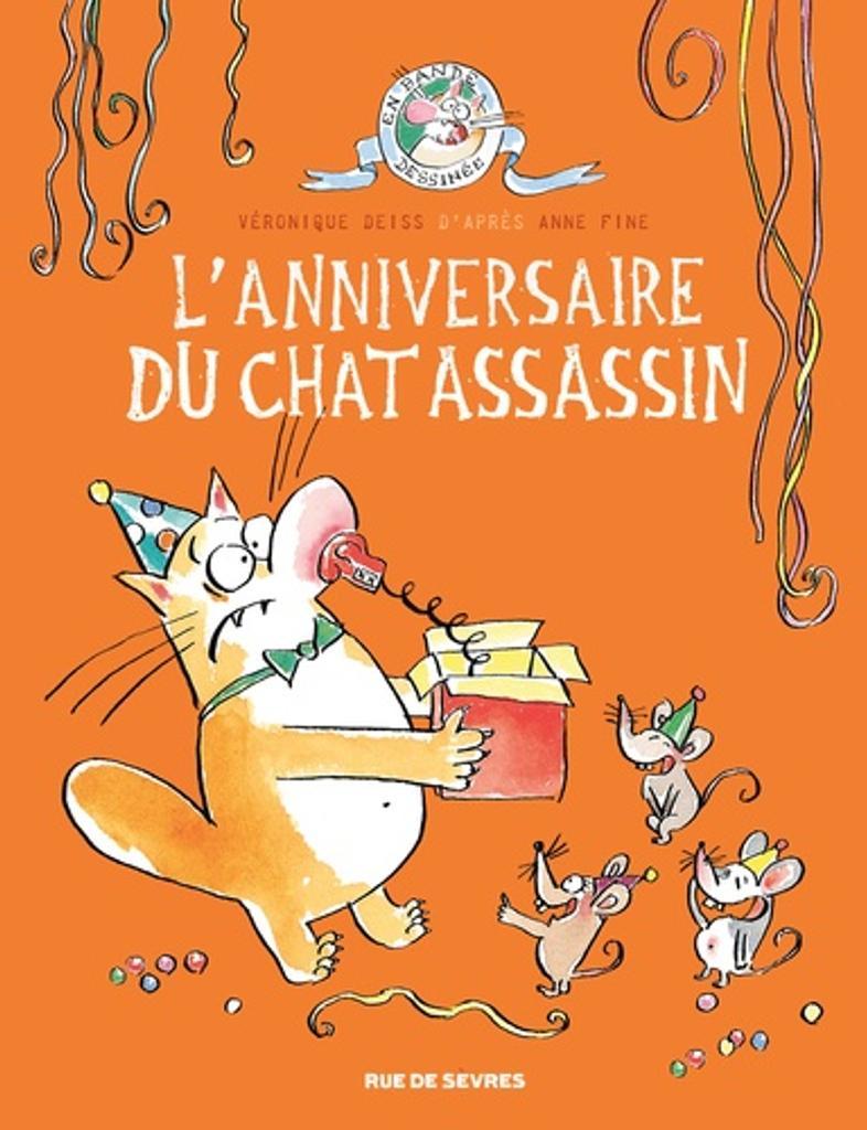 L' anniversaire du chat assassin / scénario, dessin et couleurs Véronique Deiss |