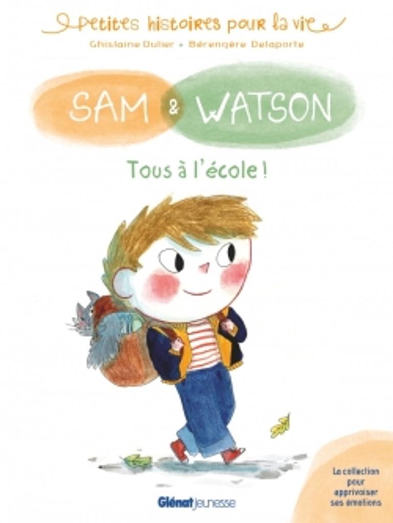 Sam & Watson : Tous à l'école ! / Ghislaine Dulier |