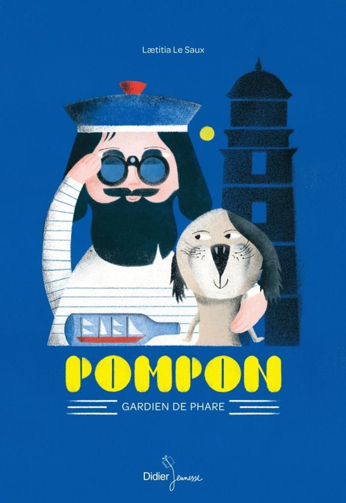 Pompon, gardien de phare / Laetitia Le Saux |