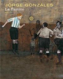 La flamme / Jorge Gonzales | Gonzales, Jorge. Auteur