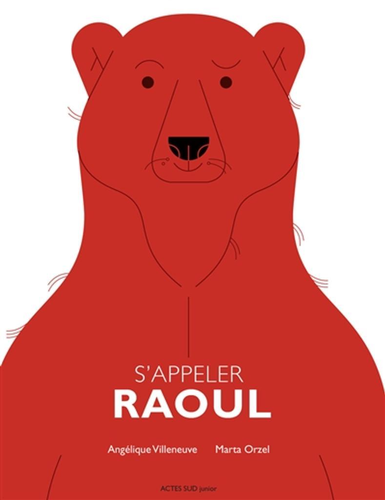 S'appeler Raoul / Angélique Villeneuve |