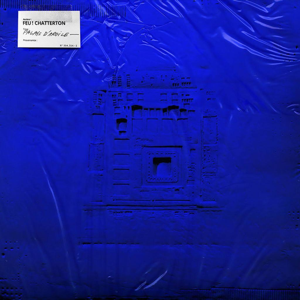 Palais d'argile / Feu! Chatterton |
