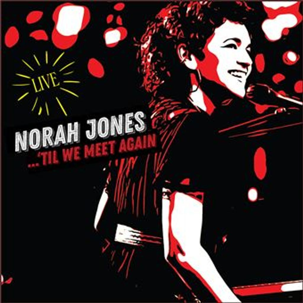... Til' we meet again / Norah Jones |