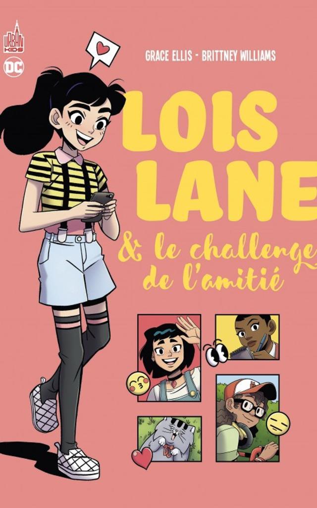 Loïs Lane & le challenge de l'amitié / scénario Grace Ellis |
