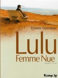 Lulu, femme nue. 1 / Etienne Davodeau | Davodeau, Etienne (1965-....). Auteur