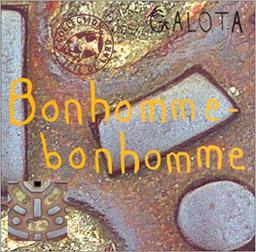 Bonhomme-bonhomme / Galota |